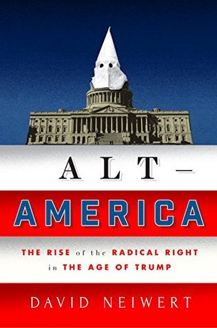 Cover of Alt America: The Rise of the Radical Right in the Age of Trump