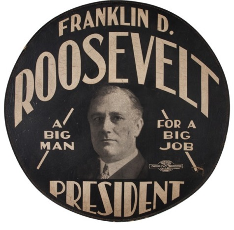 "A campaign button for FDR reading: ""A big man for a big job."""