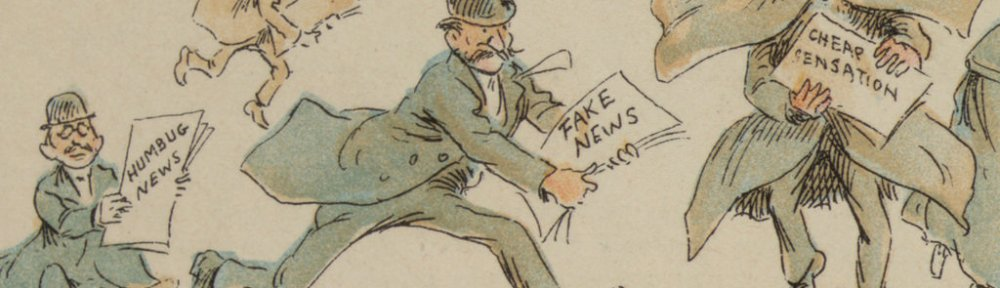 "Drawn figures with newspapers with headlines reading ""Humbug News"" and ""Fake News"" and ""Cheap Sensation"""